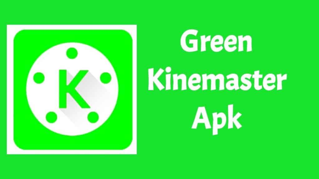green kinemaster apk