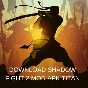 download shadow fight 2 mod apk titan